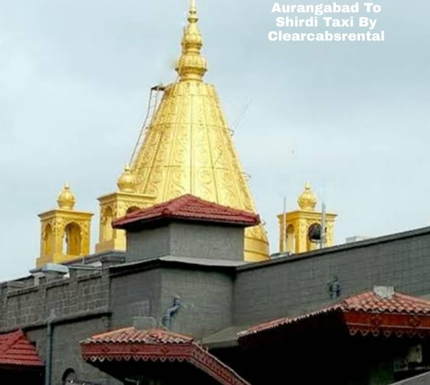 Aurangabad To Shirdi Taxi By Clearcabsrental