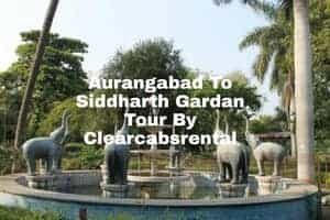 Aurangabad To Siddhart Gardan Cab By Clearcabsrental